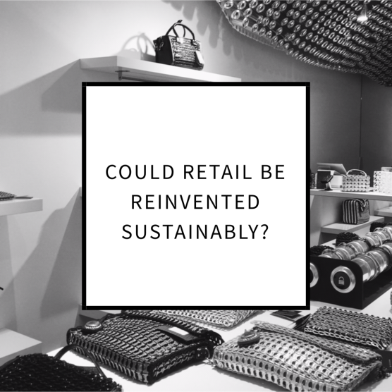 Could Retail Be Reinvented Sustainably?